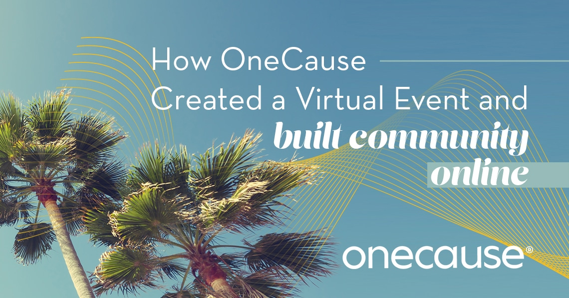 How OneCause Created a Virtual Event and built community online