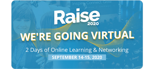 Raise 2020 | We're Going Virtual!