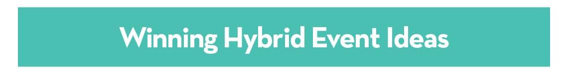 Winning Hybrid Event Ideas