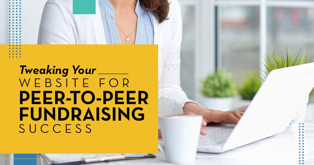 Update your nonprofit's website to strengthen the results of your P2P campaigns.