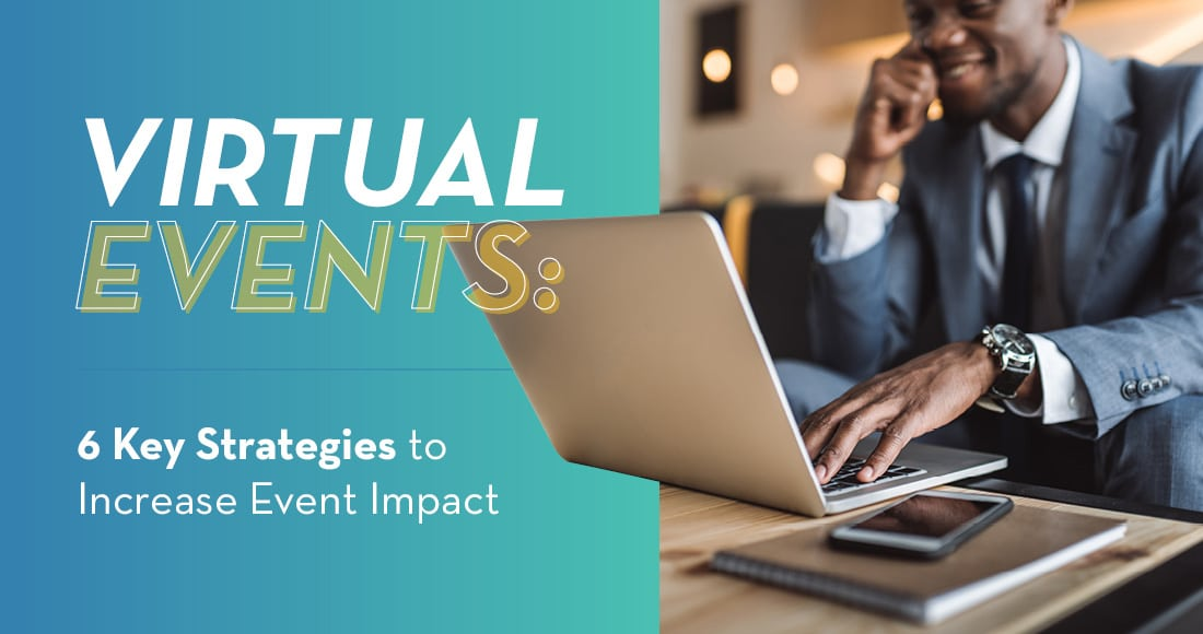 Use these strategies to increase the long-term impact of any virtual events your organization is planning.