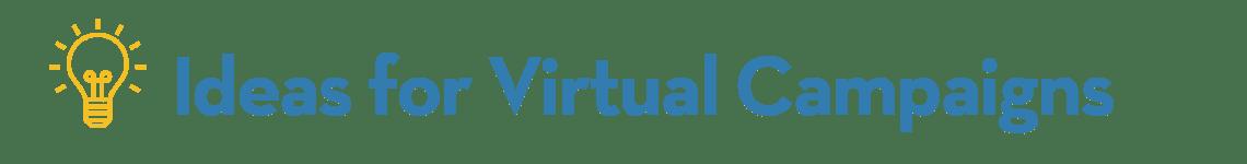 Ideas for Virtual Campaigns