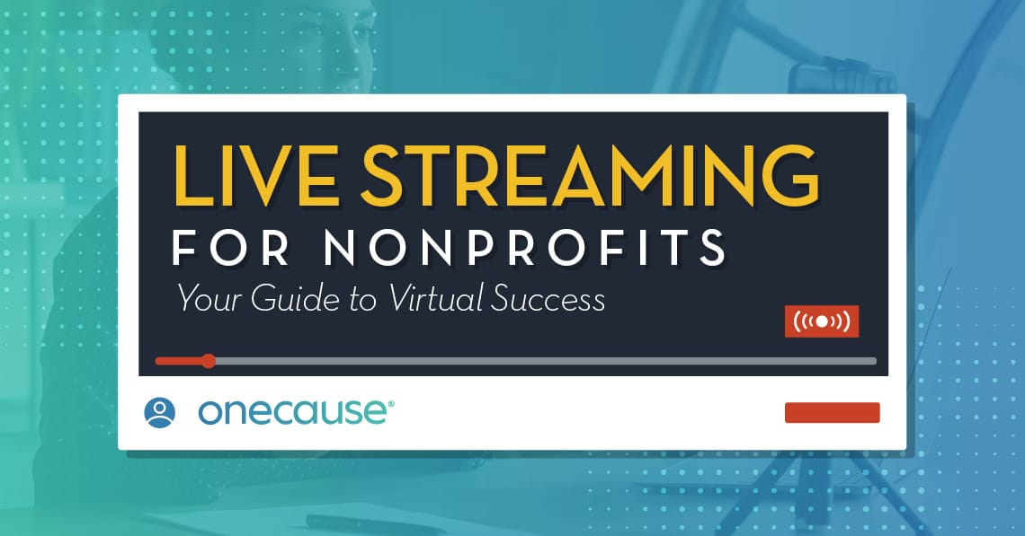 Live Streaming for Nonprofits Your Guide to Virtual Success