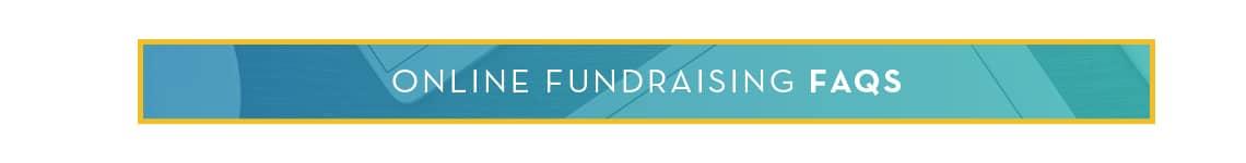 Online Fundraising FAQs