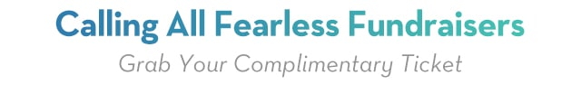 Calling all Fearless Fundraisers