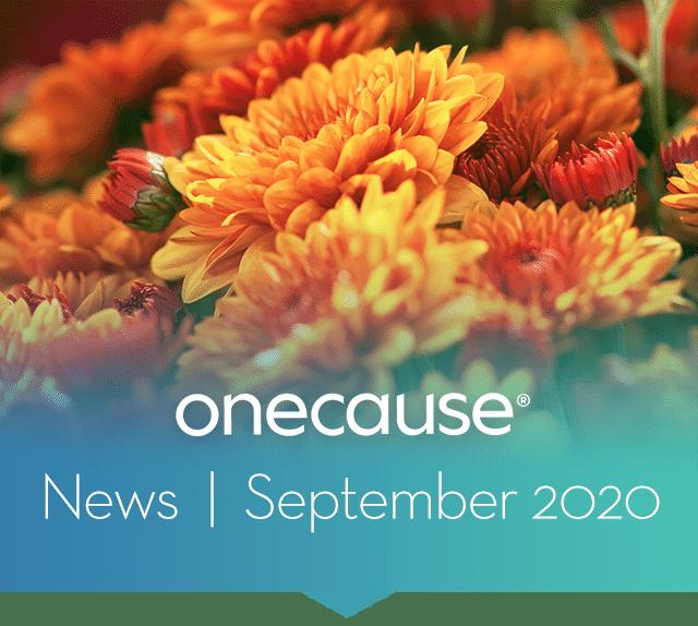 OneCause September 2020 Customer News