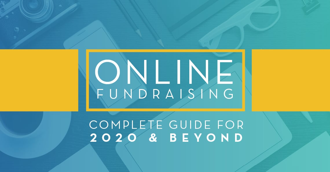 Online Fundraising: Complete Guide for 2020 and Beyond