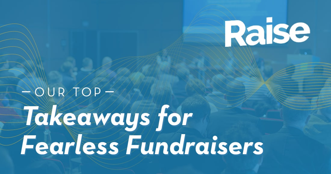 Explore our top takeaways and favorite sessions from Raise 2020!