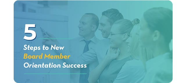 5 Steps to New Board Member Orientation Success