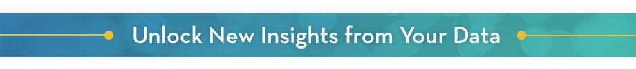 Unlock new insight your data