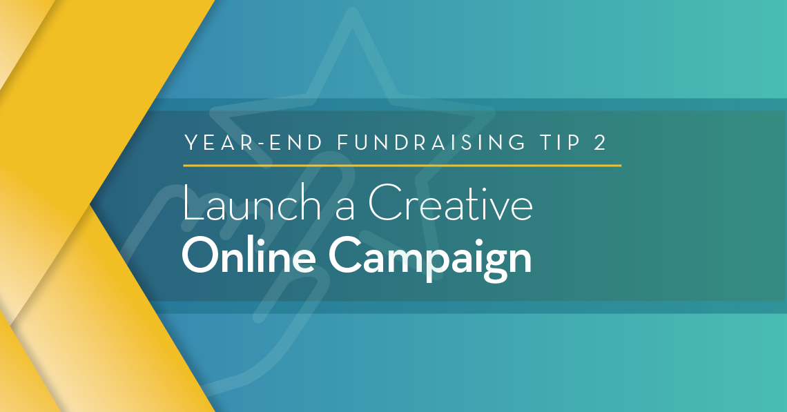 Year-End Tip 2: Launch a Creative Online Campaign