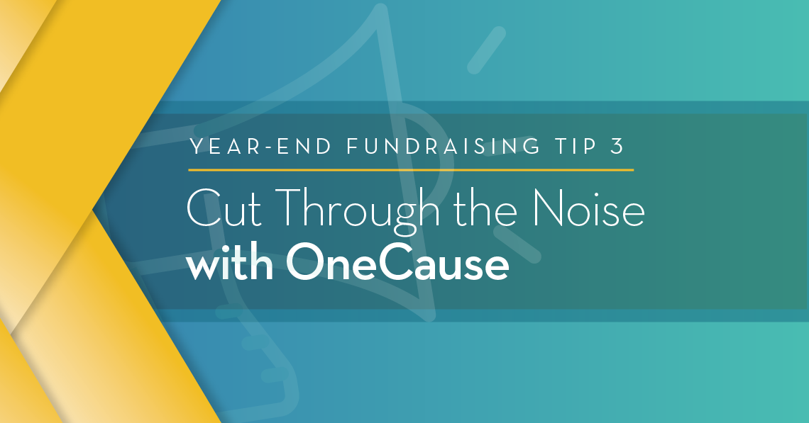 Year-End-tip-3-cut-through-the-noise-with-onecause