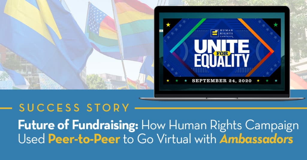 Future of Fundraising: How Human Rights Campaign Used Peer-to-Peer to Go Virtual with Ambassadors