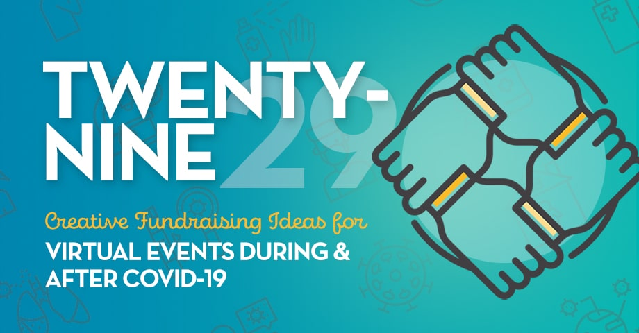 Twenty-Nine Creative Fundraising Ideas for Virtual Events During & After COVID-19