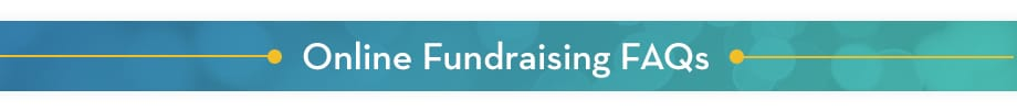 Review these frequently asked questions about online fundraising for nonprofits.