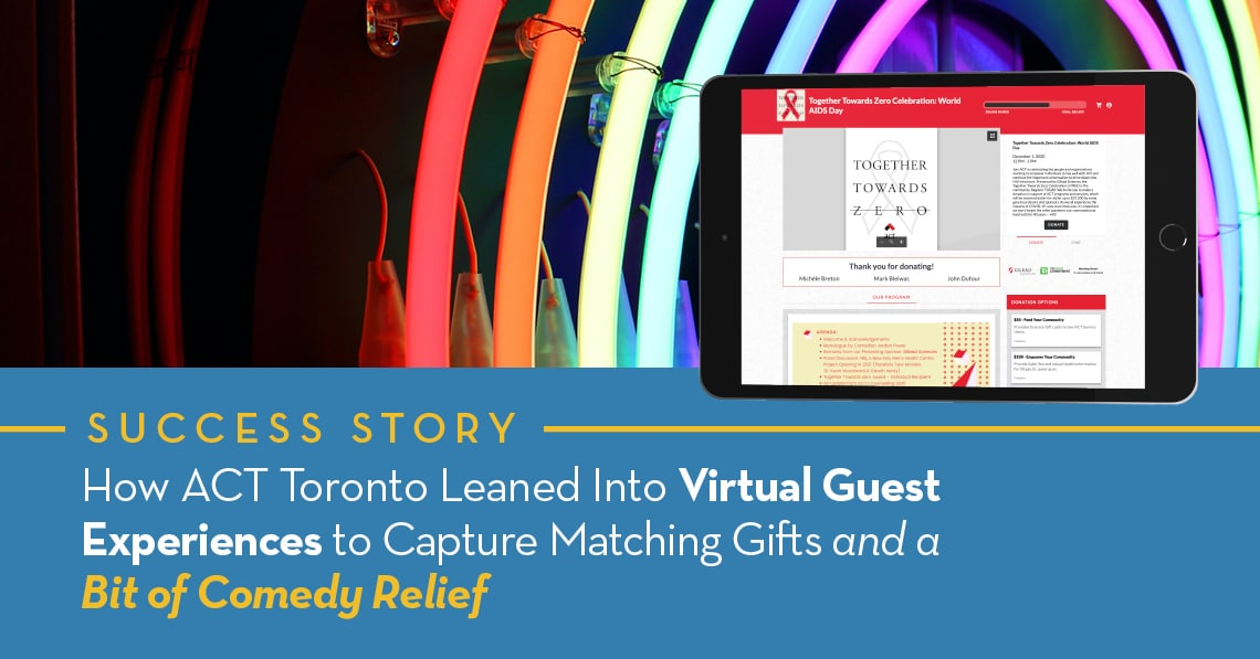 How ACT Toronto Leaned Into Virtual Guest Experiences to Capture Matching Gifts and a Bit of Comedy Relief
