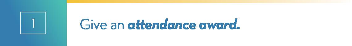 give-an-attendance-award