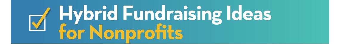 Hybrid Fundraising Ideas for Nonprofits