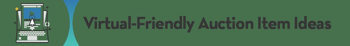 Virtual-friendly auction item ideas