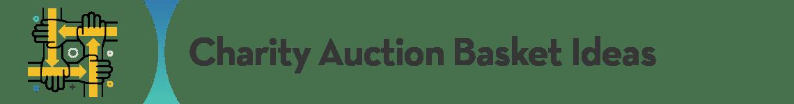 Charity Auction Basket Ideas