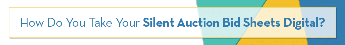 how-do-you-take-your-silent-auction-bid-sheets-digital