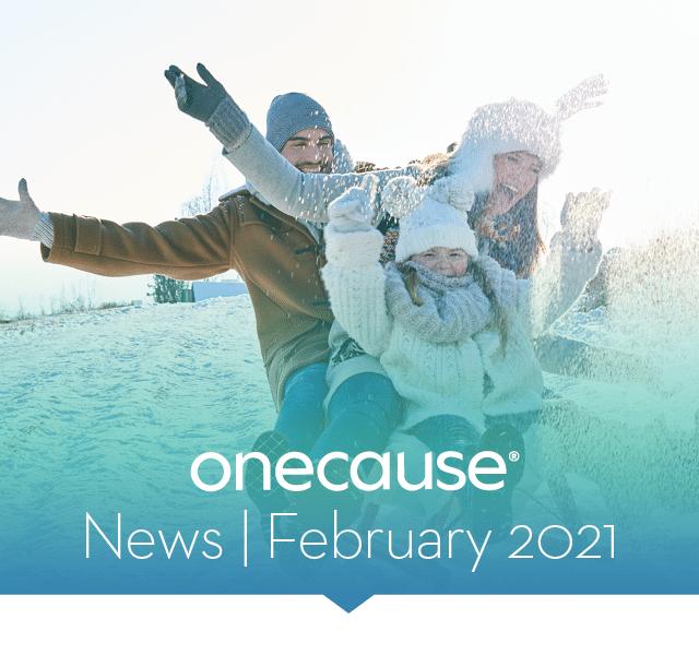 OneCause News February 2021