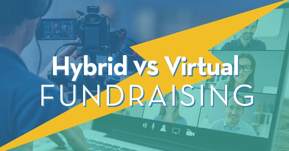 Hybrid vs. Virtual Fundraising