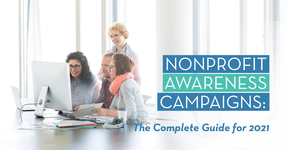 Nonprofit awareness campaigns are an effective way to grow your audience and raise visibility for your mission.