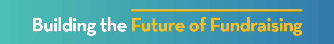 Building the Future of Fundraising