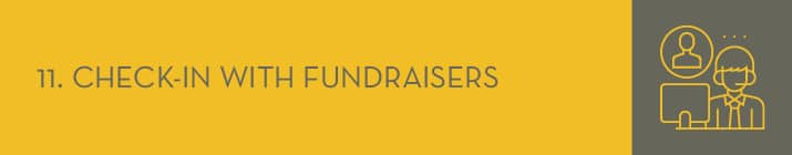 Checking in with your fundraisers is a P2P fundraising best practice that shouldn't be neglected.