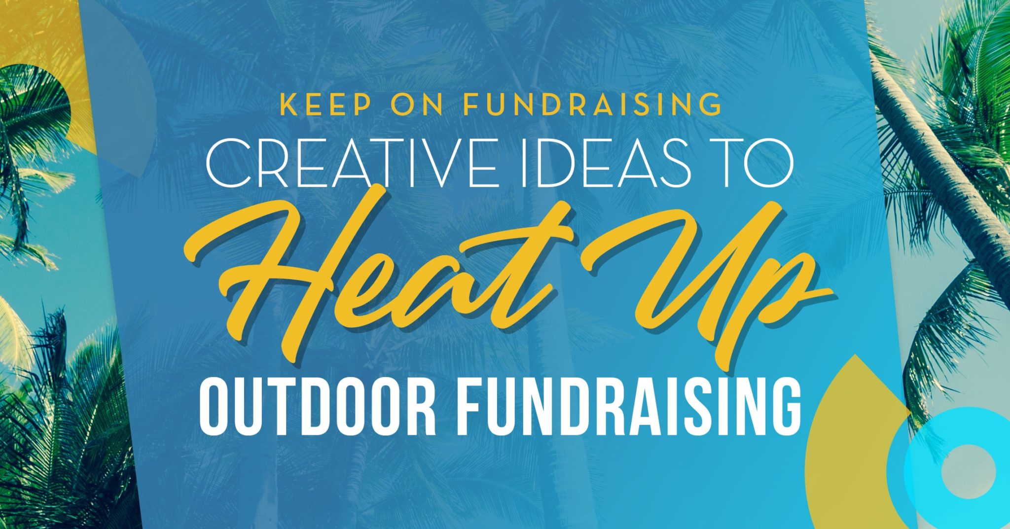 Creative Ideas to Heat Up Outdoor Fundraising