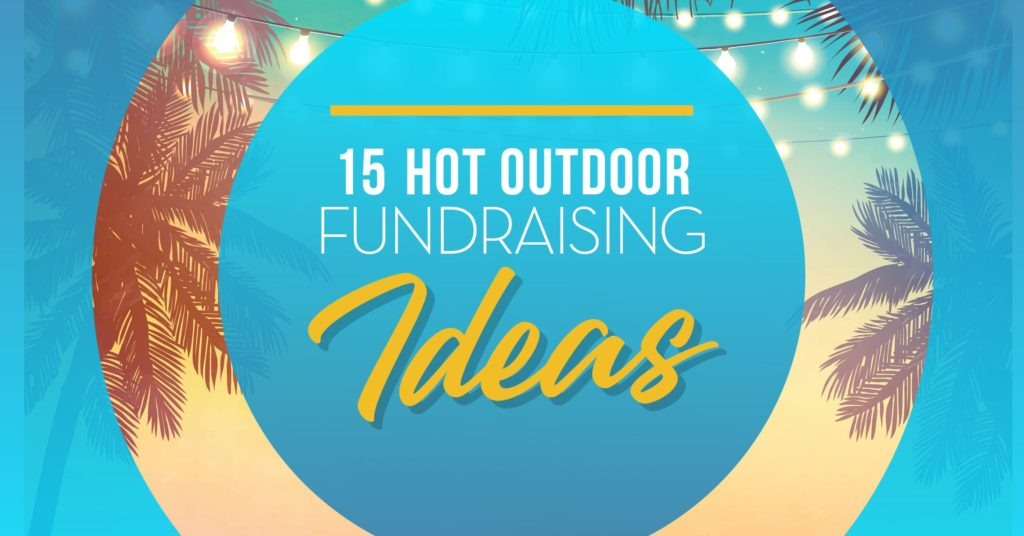 15 Hot Outdoor Fundraising Ideas