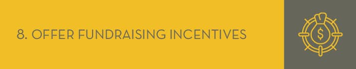 Offering incentives is a classic peer-to-peer fundraising best practice.