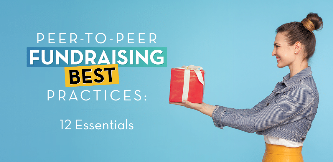 These peer-to-peer fundraising best practices can take your campaign to the next level.