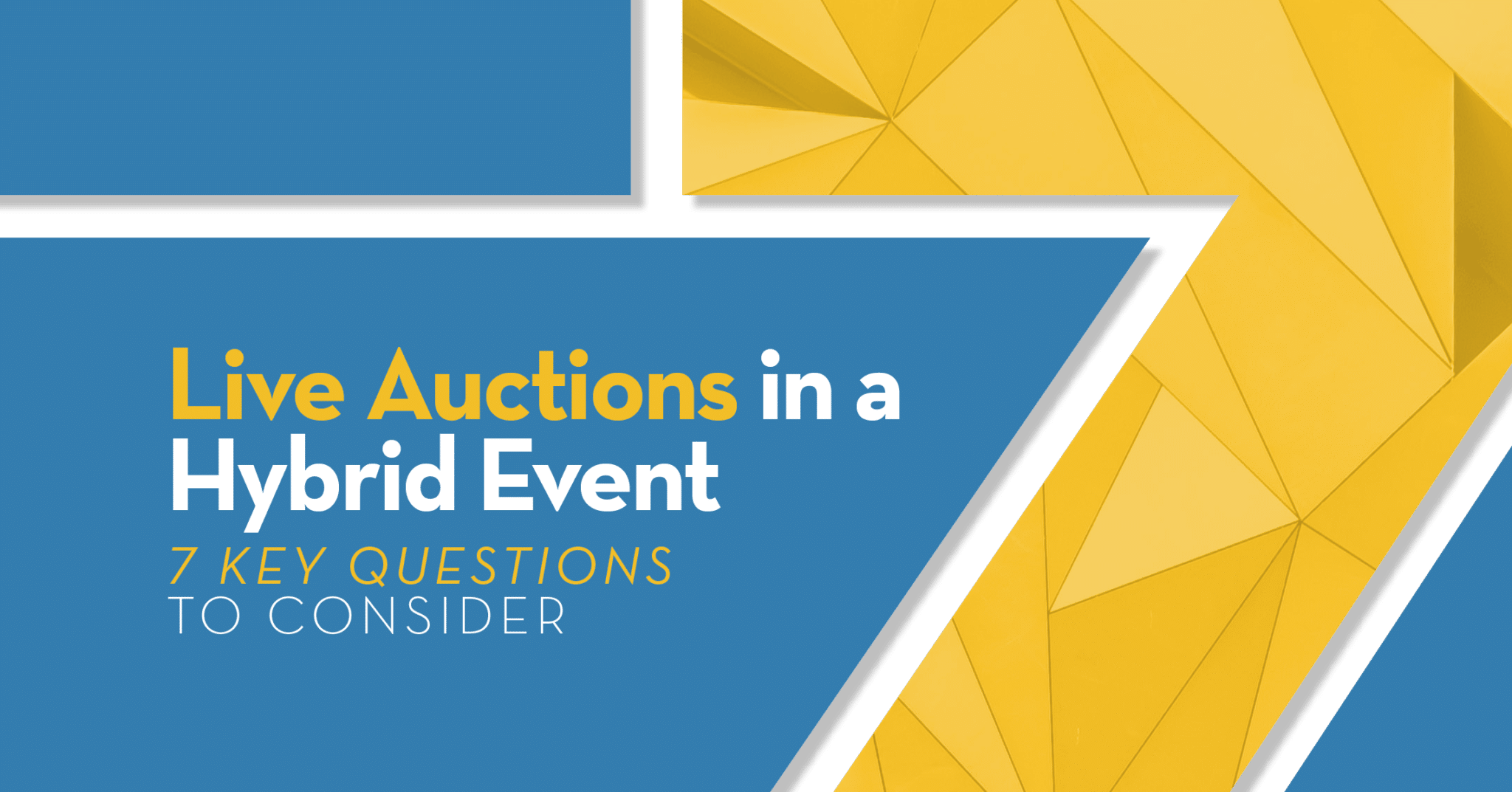 Live Auctions in a Hybrid Event - 7 Key Questions to Consider