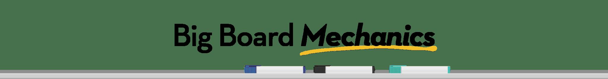 1-big-board-mechanics