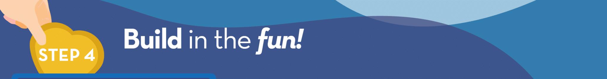 4-build-in-the-fun