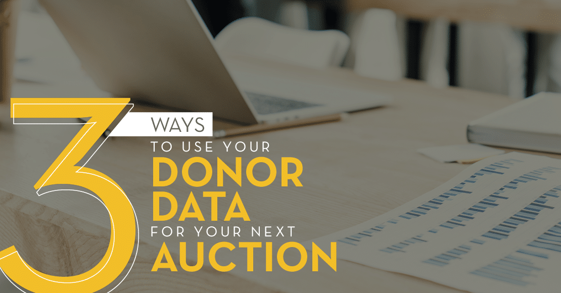 Your data can and should help you plan a more effective fundraising auction.