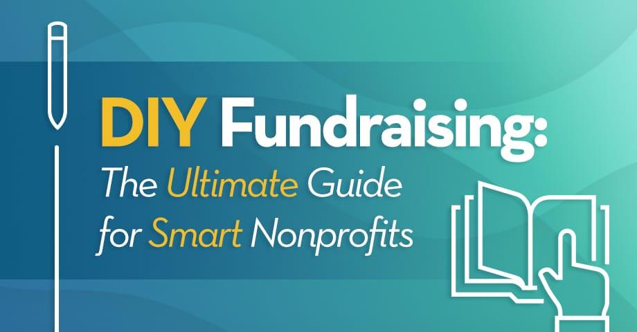 DIY Fundraising Ultimate Guide