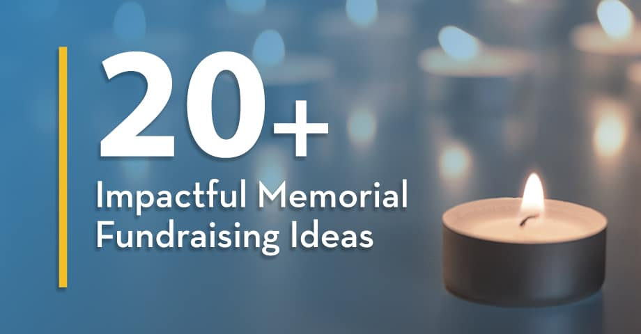 20+ Impactful Memorial Fundraising Ideas
