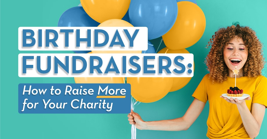 Birthday Fundraisers: How to Raise More for Your Charity